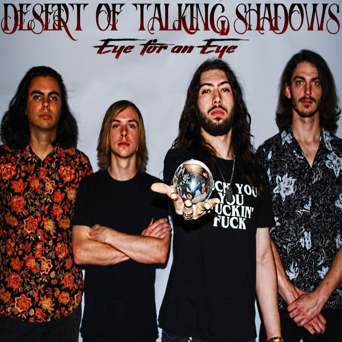"Desert Of Talking Shadows Album ""Eye For An Eye"" Is An Ear Pleaser!"