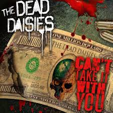 "The Dead Daisies Release ""Can't Take It With You""!"