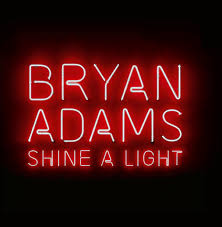 """Bryan Adams Releases Title Track """"Shine A Light"""" He Co-Wrote With Ed Sheeran!"""