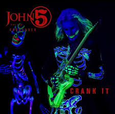 "John 5 And The Creatures Release ""Crank It-Living With Ghosts""!"