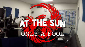 "Check Out At The Sun's New Single ""Only A Fool""!"