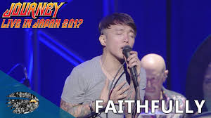 """Journey Releases """"Faithfully"""" Live And It's Just What Your SoulNeeds!"""