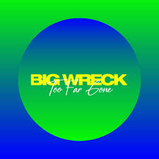 "Big Wreck Release A Damn Fine New Single ""Too Far Gone""!"