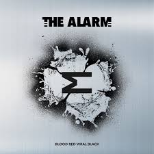 "The Alarm Release A Killer New Single ""Blood Red Viral Black""!"