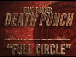 "Five Finger Death Punch Stream New Single ""Full Circle""!"