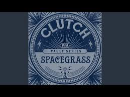"""Clutch Release New Version Of """"Spacegrass""""!"""