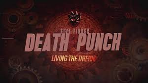 "Five Finger Death Punch Release ""Living The Dream""!"