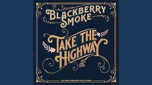 "Blackberry Smoke Release Their Version Of Marshall Tucker Band's ""Take The Highway""!"