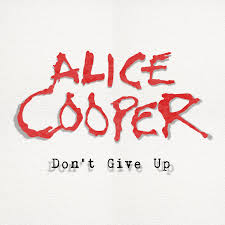 "Alice Cooper Releases ""Don't Give Up"" A Positive Message During The Pandemic!"
