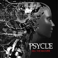 "Psycle's Fantastic New Album ""Kill The Machine""!"